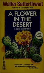 Cover of: A flower in the desert | Walter Satterthwait