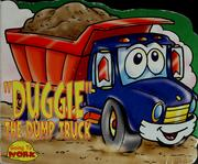 Cover of: Duggie the dump truck