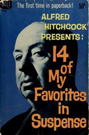 Cover of: Alfred Hitchcock presents 14 of my Favorites in Suspense | Alfred Hitchcock