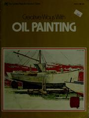 Cover of: Creative ways with oil painting