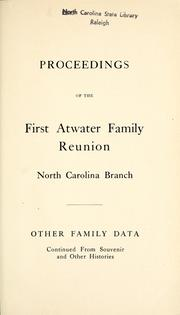 Cover of: Proceedings of the first Atwater family reunion, North Carolina branch | Atwater Family Reunion (1st 1919 Chapel Hill, N.C.)