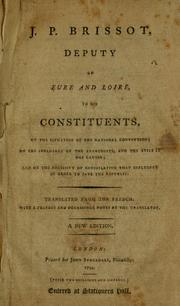 Cover of: J. P. Brissot, deputy of Eure and Loire, to his constituents, on the situation of the National Convention