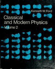 Classical and modern physics by Kenneth William Ford