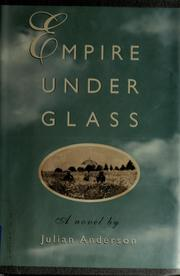 Cover of: Empire under glass