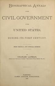 Cover of: Biographical Annals of the Civil Government of the United States: During Its First Century. From ..