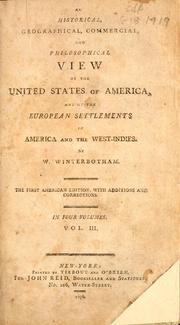 Cover of: An historical, geographical, commercial, and philosophical view of the United States of America, and of the European settlements in America and the West-Indies | William Winterbotham