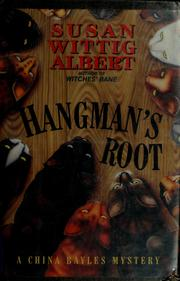 Cover of: Hangman's root: a China Bayles mystery