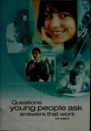 Questions young people ask, answers that work by Watchtower Bible and Tract Society of New York