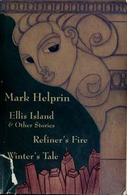 Cover of: Ellis Island & other stories ; Refiner's fire : the life and adventures of Marshall Pearl, a foundling ; Winter's tale