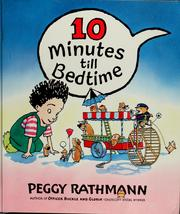 Cover of: 10 minutes till bedtime | Peggy Rathmann