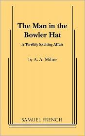 Cover of: The man in the bowler hat: a terribly exciting affair