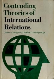 Cover of: Contending theories of international relations | Dougherty, James E.