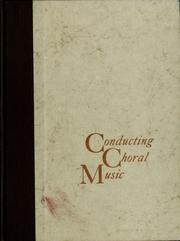 Cover of: Conducting choral music. | Robert L. Garretson