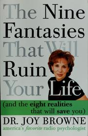 Cover of: The nine fantasies that will ruin your life and the eight realities that will save you