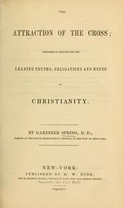 Cover of: The attraction of the cross | Gardiner Spring