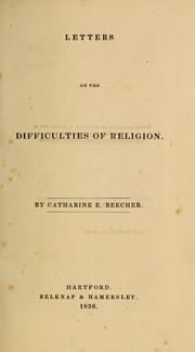 Cover of: Letters on the difficulties of religion | Catharine Esther Beecher