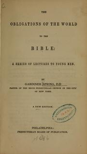 Cover of: The obligations of the world to the Bible ... | Gardiner Spring