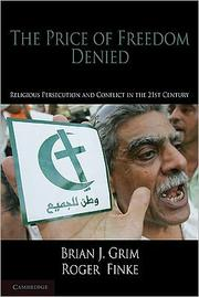 Cover of: The Price of Freedom Denied: Religious Persecution and Conflict in the Twenty-First Century (Cambridge Studies in Social Theory, Religion and Politics) |