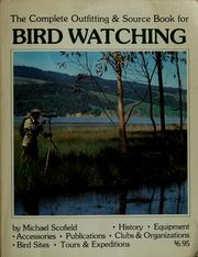 Cover of: The complete outfitting & source book for bird watching