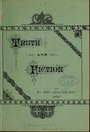 Cover of: Truth and fiction ... | Beaumont, Abbey L. [from old catalog]
