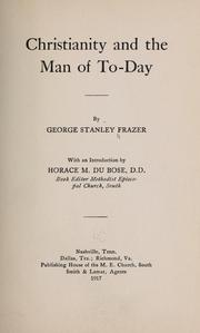 Cover of: Christianity and the man of to-day | George Stanley Frazer