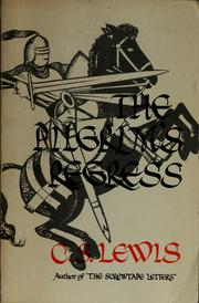 Cover of: The pilgrim's regress: an allegorical apology for Christianity, reason and romanticism