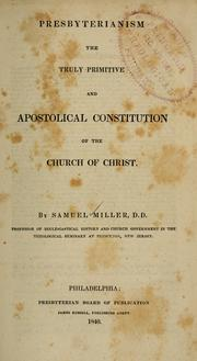Cover of: Presbyterianism the truly primitive and apostolical constitution of the church of Christ