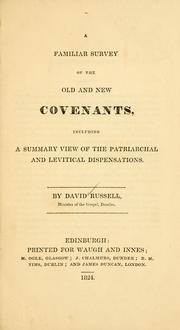 Cover of: A familiar survey of the old and new covenants including a summary view of the patriarchal and levitical dispensations