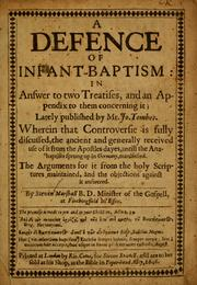 Cover of: A defence of infant-baptism in answer to two treatises, and an Appendix to them concerning it, lately published by Mr. Jo. Tombes by Stephen Marshall