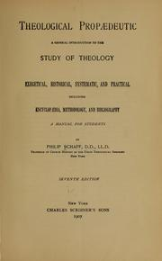 Cover of: Theological propædeutic | Philip Schaff