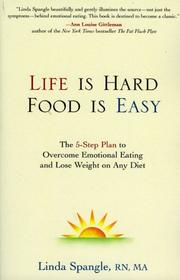 Cover of: Life Is Hard, Food Is Easy | Linda Spangle
