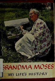 Cover of: Grandma Moses: my life's history