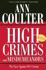 Cover of: High Crimes and Misdemeanors: The Case Against Bill Clinton