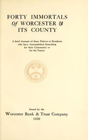 Cover of: Forty immortals of Worcester & its county | Worcester Bank & Trust Company, Worcester, Mass