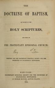 Cover of: The doctrine of baptism as taught in the Holy Scriptures, and held by the Protestant Episcopal church