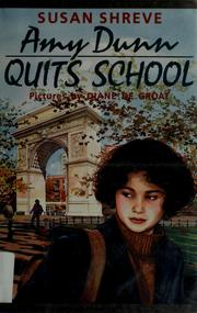 Cover of: Amy Dunn quits school | Susan Richards Shreve