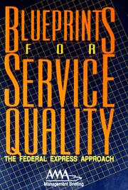Cover of: Blueprints for service quality | American Management Association. AMA Membership Publications Division