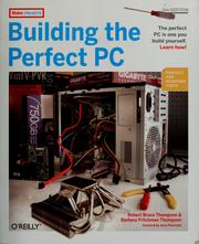 Cover of: Building the perfect PC | Robert Bruce Thompson
