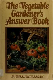 Cover of: The vegetable gardener's answer book | William C. Mulligan