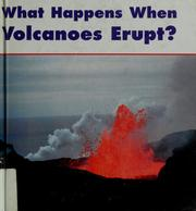 Cover of: What happens when volcanoes erupt?