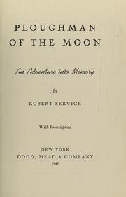 Cover of: Ploughman of the moon | Robert W. Service