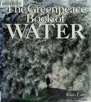 Cover of: The Greenpeace book of water