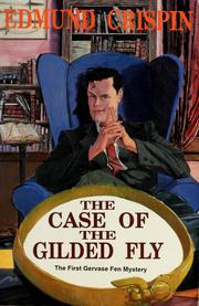 The Case of the Gilded Fly (Gervase Fen #1) by Edmund Crispin