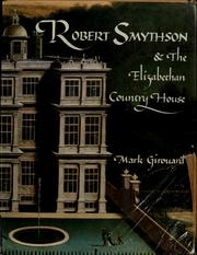 Cover of: Robert Smythson & the Elizabethan country house
