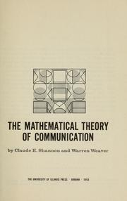 Cover of: The mathematical theory of communication | Claude Elwood Shannon