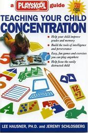 Cover of: Teaching your child concentration