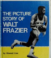 Cover of: The picture story of Walt Frazier | Howard Liss