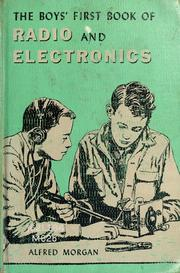 Cover of: The boys' first book of radio and electronics. | Alfred Powell Morgan