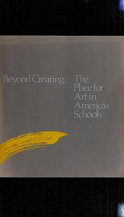 Cover of: Beyond creating | Getty Center for Education in the Arts