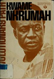 Cover of: Revolutionary path. | Kwame Nkrumah